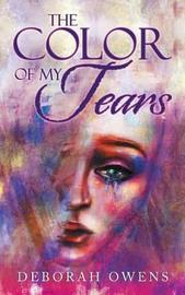 The Color of My Tears by Deborah Owens image