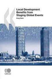Local Economic and Employment Development (Leed) Local Development Benefits from Staging Global Events by OECD Publishing