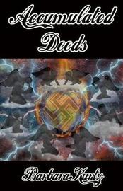 Accumulated Deeds by Barbara Kurtz image