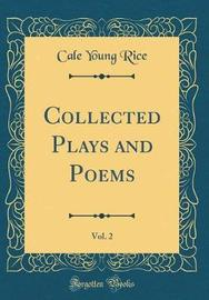 Collected Plays and Poems, Vol. 2 (Classic Reprint) by Cale Young Rice image
