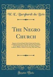The Negro Church by W.E. Burghardt Du Bois image