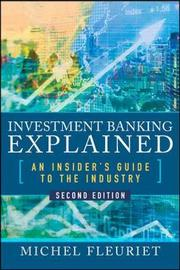 Investment Banking Explained, Second Edition: An Insider's Guide to the Industry by Michel Fleuriet