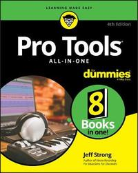 Pro Tools All-In-One For Dummies by Jeff Strong