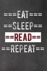 Eat Sleep Read Repeat by Faculty Loungers