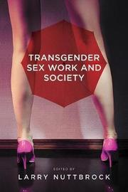 Transgender Sex Work and Society by Larry Nuttbrock