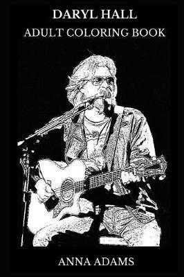 Daryl Hall Adult Coloring Book by Anna Adams