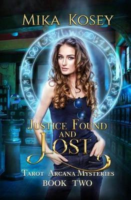 Justice Found and Lost by Mika Kosey