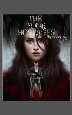 The Four Hostages by Monish Vij