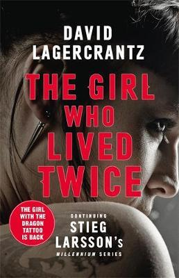 The Girl Who Lived Twice by David Lagercrantz image