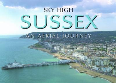 Sky High Sussex: An Aerial Journey by Skyworks image