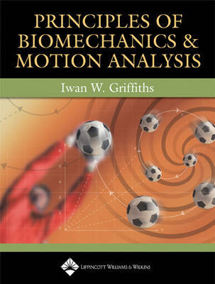 Principles of Biomechanics and Motion Analysis by Iwan W. Griffiths image