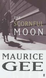 The Scornful Moon by MAURICE GEE