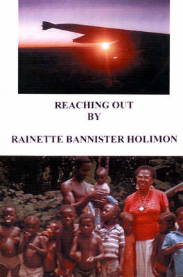 Reaching Out by Rainette Bannister Holimon