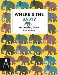 Where's the Baby? by Britta Teckentrup