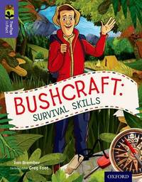 Oxford Reading Tree TreeTops inFact: Level 11: Bushcraft: Survival Skills by Ian Brember