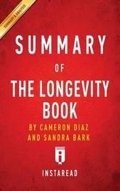 Summary of The Longevity Book by Cameron Diaz and Sandra Bark Includes Analysis by Instaread Summaries