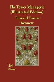 The Tower Menagerie (Illustrated Edition) by Edward Turner Bennett
