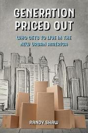 Generation Priced Out by Randy Shaw
