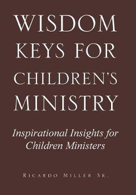 Wisdom Keys for Children's Ministry by Sr Ricardo Miller image