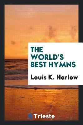 The World's Best Hymns by Louis K Harlow image