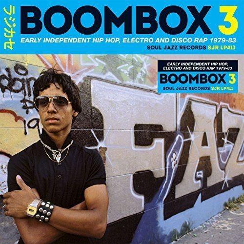 BOOMBOX 3: Early Independent Hip Hop, Electro And Disco Rap 1979-83 by Va Soul Jazz Presents image