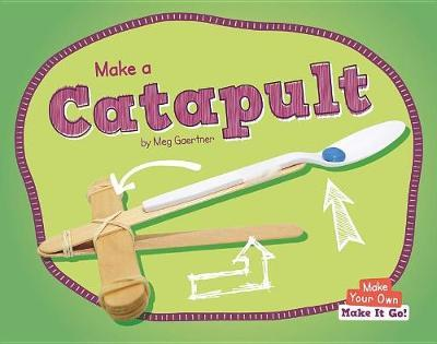 Make a Catapult by Meg Gaertner