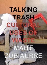 Talking Trash by Maite Zubiaurre