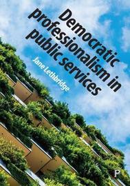 Democratic professionalism in public services by Jane Lethbridge