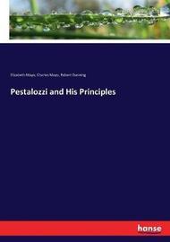 Pestalozzi and His Principles by Elizabeth Mayo