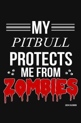 My Pitbull Protects Me From Zombies 2020 Calender by Harriets Dogs