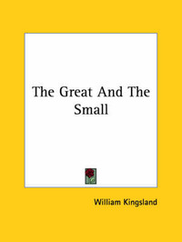 The Great and the Small by William Kingsland