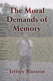 The Moral Demands of Memory by Jeffrey Blustein image