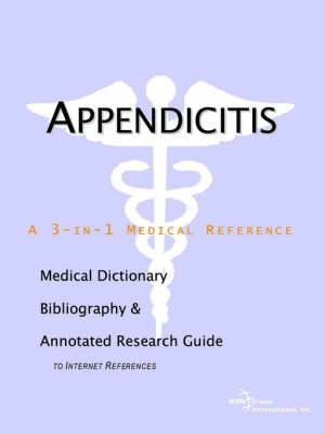 Appendicitis - A Medical Dictionary, Bibliography, and Annotated Research Guide to Internet References image