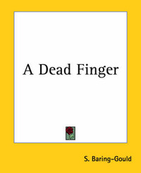 A Dead Finger by S Baring.Gould
