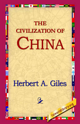 The Civilization of China by Herbert A Giles