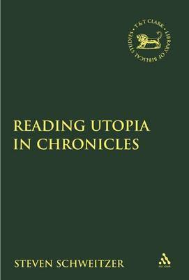 Reading Utopia in Chronicles by Steven Schweitzer