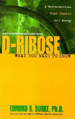 D-Ribose by Edmund R. Burke