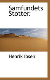 Samfundets Stotter. by Henrik Ibsen