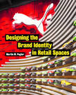 Designing the Brand Identity in Retail Spaces by Martin M Pegler