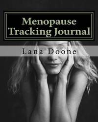 Menopause Tracking Journal by Lana Doone