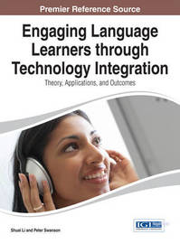 Engaging Language Learners Through Technology Integration by Shuai Li