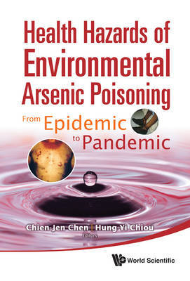 Health Hazards Of Environmental Arsenic Poisoning: From Epidemic To Pandemic image