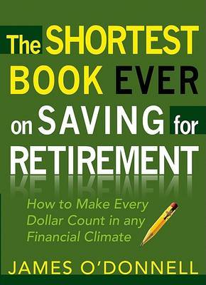 The Shortest Book Ever on Saving for Retirement by James O'Donnell image
