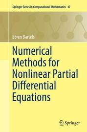 Numerical Methods for Nonlinear Partial Differential Equations by Soeren Bartels