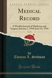 Medical Record, Vol. 77 by Thomas L Stedman
