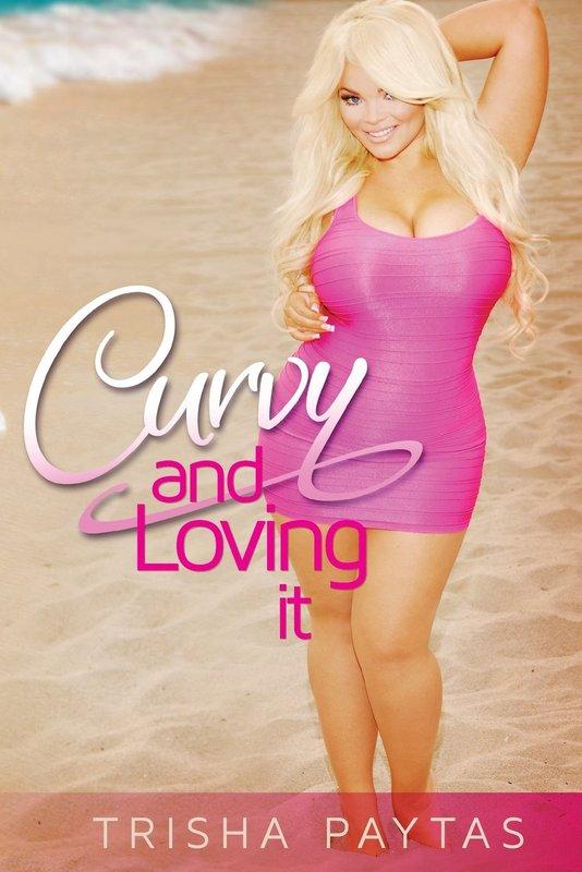 Curvy and Loving It by Trisha Paytas