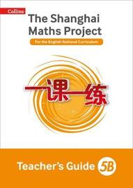 The Shanghai Maths Project Teacher's Guide 5B by Laura Clarke