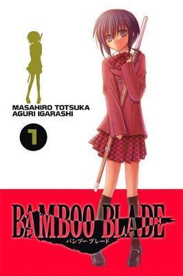 Bamboo Blade, Vol. 1 by Masahiro Totsuka