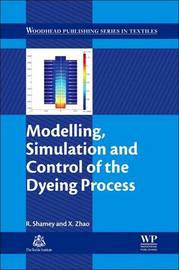 Modelling, Simulation and Control of the Dyeing Process by X. Zhao