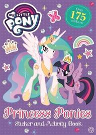 My Little Pony: Princess Ponies Sticker and Activity Book by My Little Pony